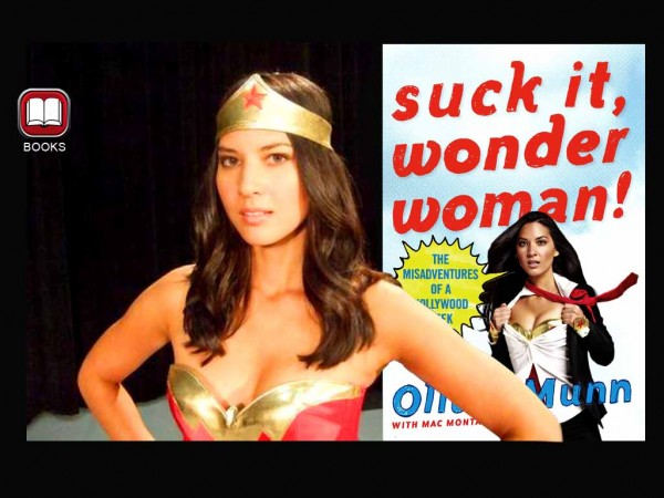 "Books – Olivia Munn says: ""Suck It, Wonder Woman!"""