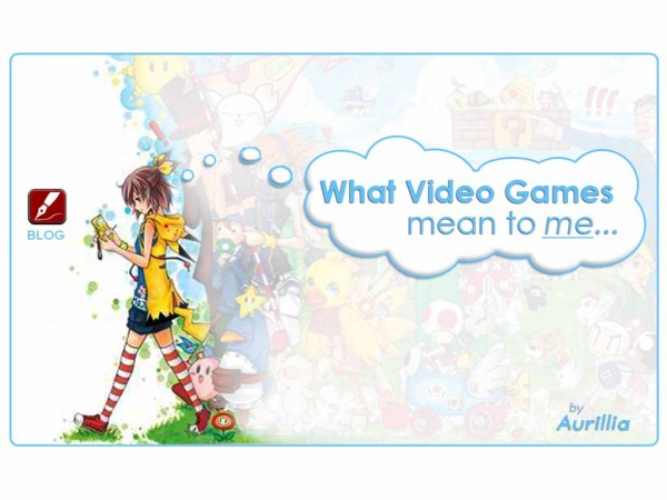 What video games mean to me