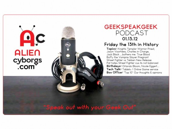 "AlienCyborgs ""Geek Speek Geek Podcast"" 01.13.12"