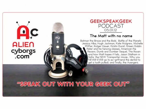 Geek Speak Geek Podcast – The Matt with no name!