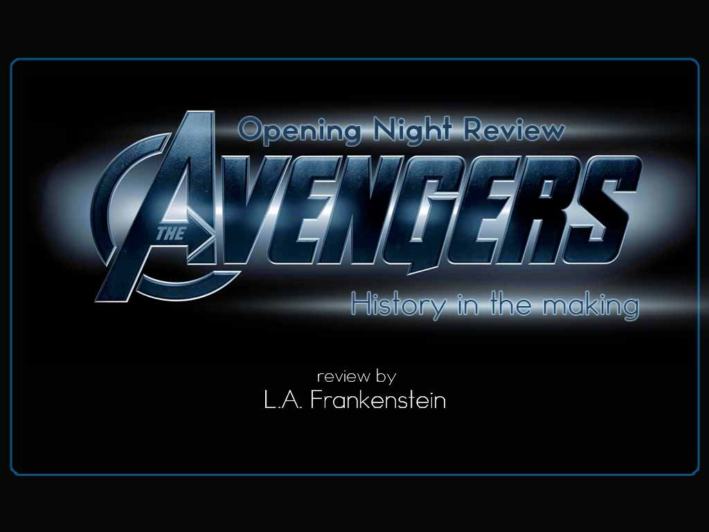L.A. Frankenstein Reviews The Avengers and witnesses history