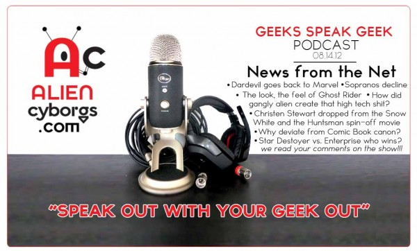 "Geeks Speak Geek Podcast! ""News from the Net"" 08.14.12"