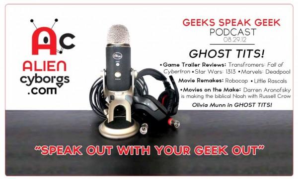"""Geeks Speak Geek Podcast: """"Ghost Tits!"""""""