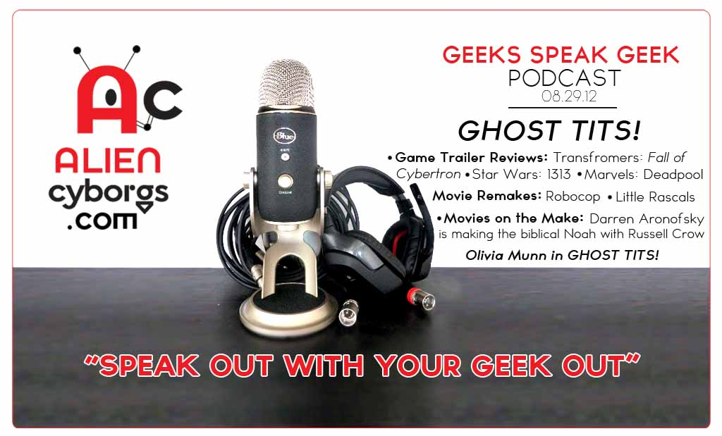 "Geeks Speak Geek Podcast: ""Ghost Tits!"""