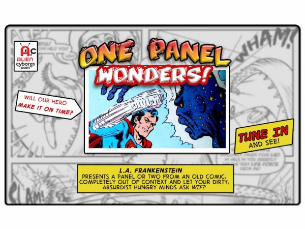ONE PANEL WONDERS – SUPERMAN'S INTERDIMENSIONAL SHIFT