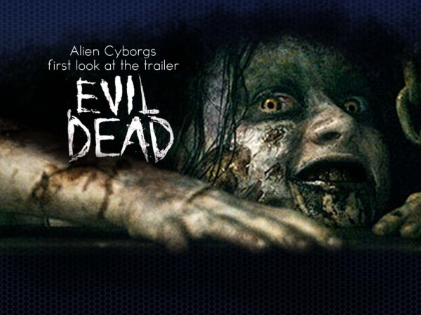 First look at EVIL DEAD trailer NY COMIC-CON 2012