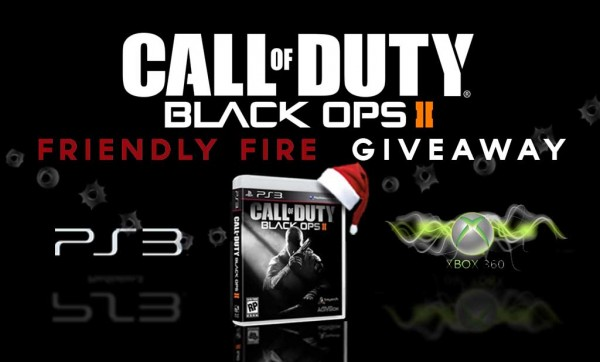 """Call of Duty: BLACK OPS 2. """"FRIENDLY FIRE"""" GIVEAWAY"""