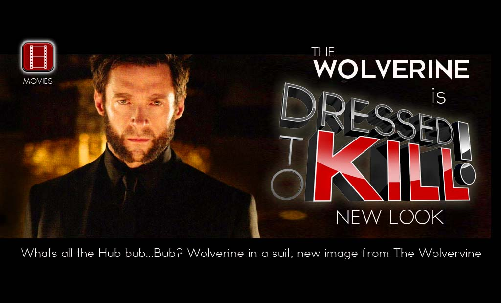 """Wolverine is Dressed to Kill! New image from """"The Wolverine"""""""