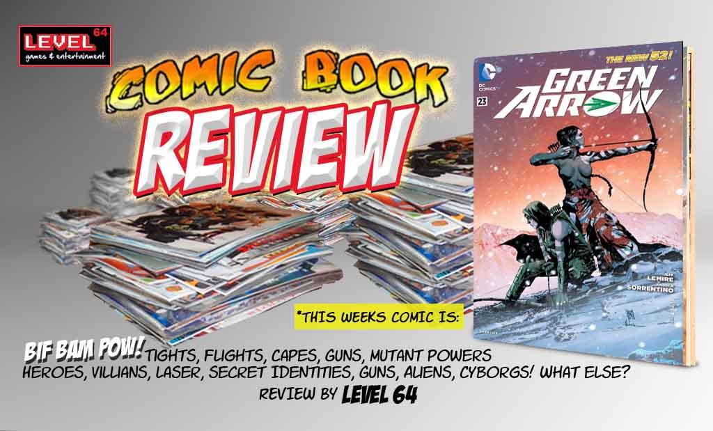 COMIC BOOK REVIEW – DC COMICS: Green Arrow #23