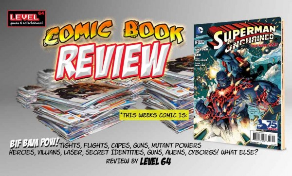 COMIC BOOK REVIEW – DC COMICS: SUPERMAN UNCHAINED #3