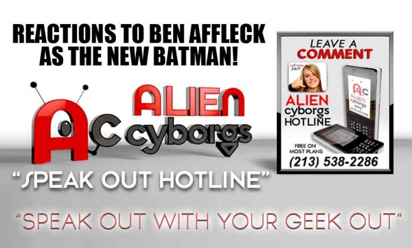 Speak Out Hotline: Reactions to Ben Affleck as Batman