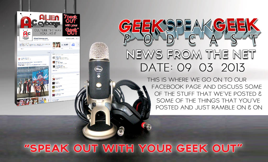 Geek Speak Geek Podcast: News From The Net 09.03.13
