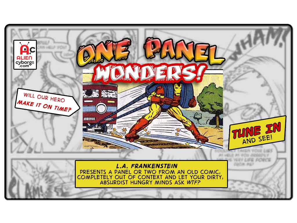 One Panel Wonders: IRON MAN, PROBLEM SOLVER!