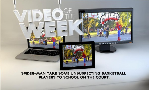 Video Of The Week: Spider-Man Schools fools on the court!